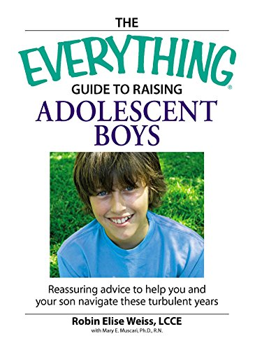 9781598694611: The Everything Guide to Raising Adolescent Boys: An essential guide to bringing up happy, healthy boys in today's world