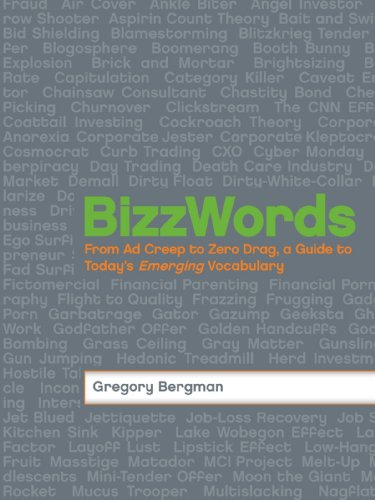 9781598694727: BizzWords: From Ad Creep to Zero Drag, a Guide to Today's Emerging Vocabulary