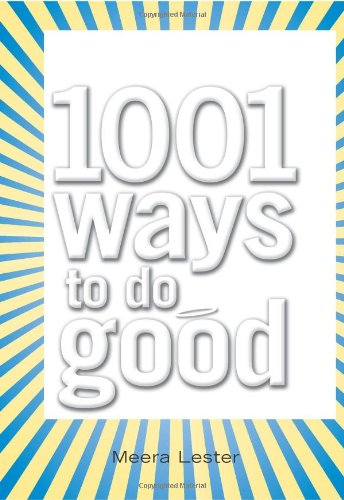9781598694741: 1001 Ways to Do Good