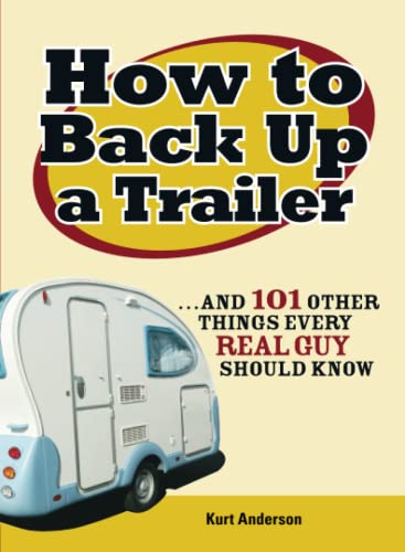How to Back Up a Trailer: .and: Kurt Anderson