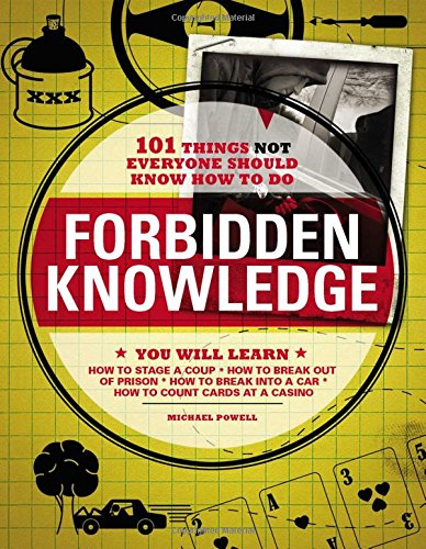9781598695250: Forbidden Knowledge: 101 Things NOT Everyone Should Know How to Do