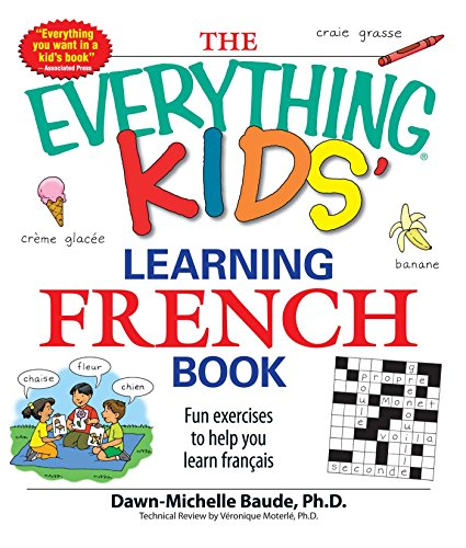9781598695434: The Everything Kids' Learning French Book: Fun exercises to help you learn francais