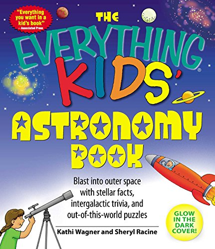 "9781598695441: The ""Everything"" Kids' Astronomy Book: Blast into Outer Space with Stellar Facts, Intergalactic Trivia, and Out-of-This-World Puzzles: Blast into ... and out-of-this-world puzzles (Everything S.)"