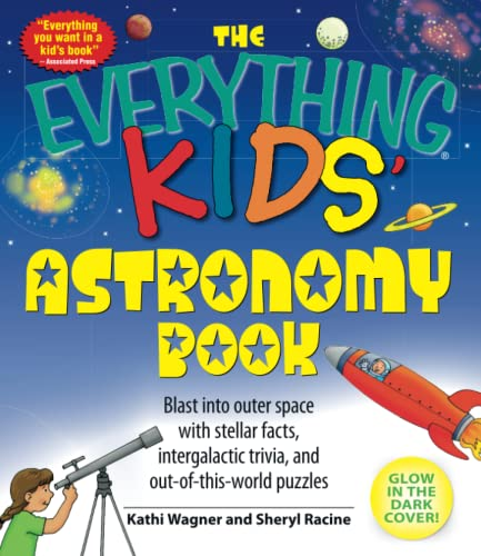 9781598695441: The Everything Kids' Astronomy Book: Blast into outer space with steller facts, integalatic trivia, and out-of-this-world puzzles