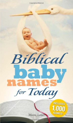 Biblical Baby Names for Today: The Inspiration you need to make the perfect choice for you baby!: ...
