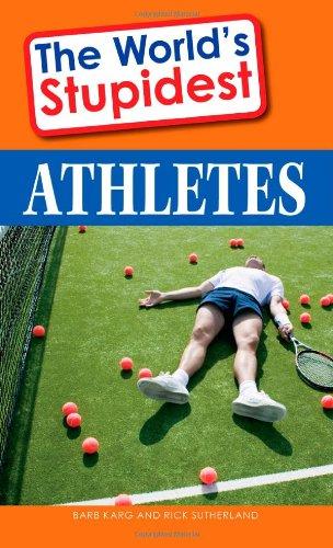 9781598695724: The World's Stupidest Athletes