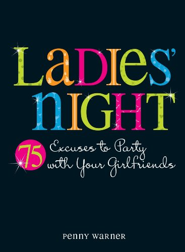 Ladies Night: 75 Excuses to Party with: Penny Warner