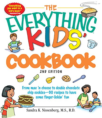 The Everything Kids' Cookbook: From  mac 'n cheese to double chocolate chip cookies - 90 ...