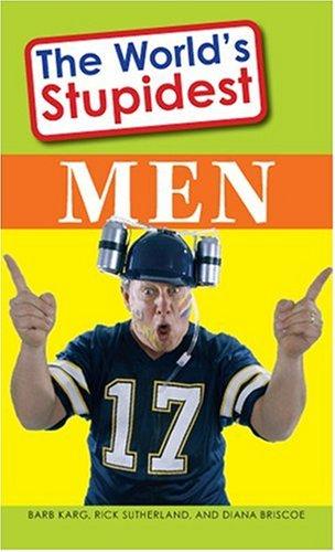 The World's Stupidest Men: Barb Karg; Rick