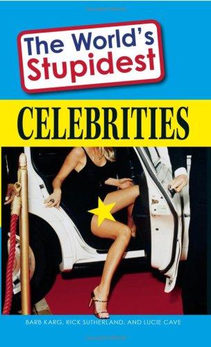 World's Stupidest Celebrities: Karg, Barb; Sutherland,