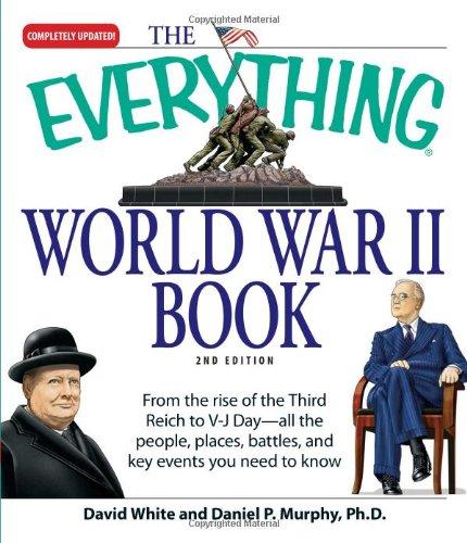 The Everything World War II Book: People,: David White, Daniel