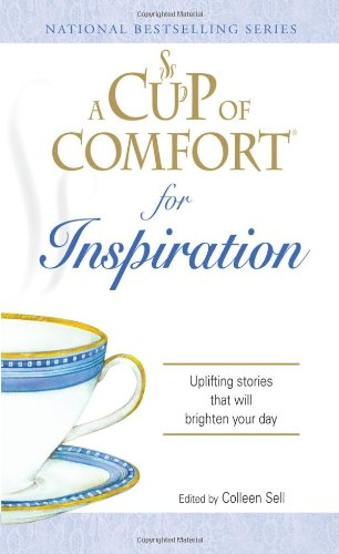 9781598696608: A Cup of Comfort for Inspiration: Uplifting stories that will brighten your day