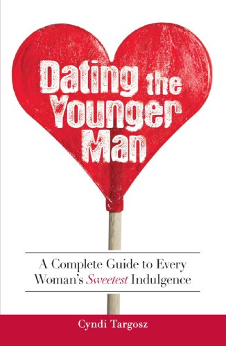9781598696684: Dating the Younger Man: Guide to Every Woman's Sweetest Indulgence