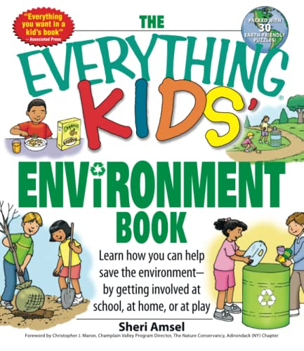 9781598696707: The Everything Kids' Environment Book: Learn how you can help the environment-by getting involved at school, at home, or at play