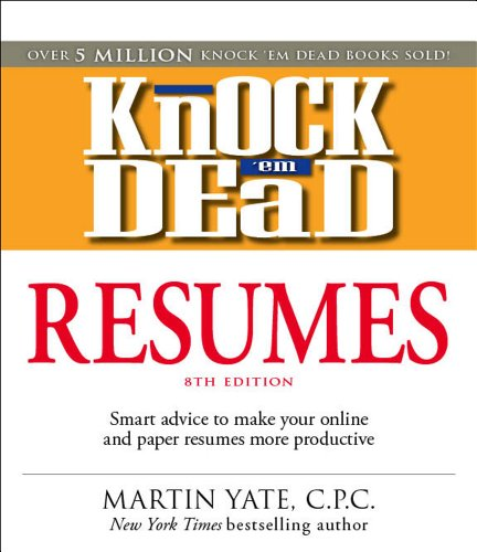 9781598696745: Knock 'em Dead Resumes: Smart advice to make your online and paper resumes more productive