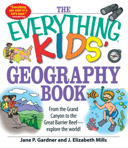9781598696837: The Everything Kids' Geography Book: From the Grand Canyon to the Great Barrier Reef - explore the world!