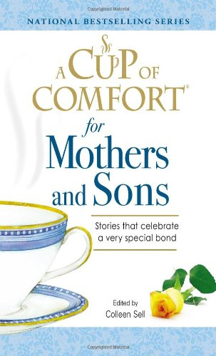 9781598696943: A Cup of Comfort for Mothers and Sons: Stories that Celebrate a very Special Bond