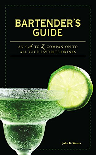 9781598697643: Bartender's Guide: An A to Z Companion to All Your Favorite Drinks
