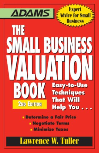 The Small Business Valuation Book: Easy-to-Use Techniques: Lawrence W Tuller