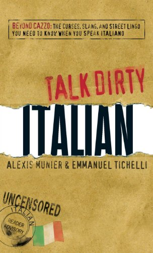 9781598697698: Talk Dirty Italian: Beyond Cazzo: The curses, slang, and street lingo you need to know when you speak italiano