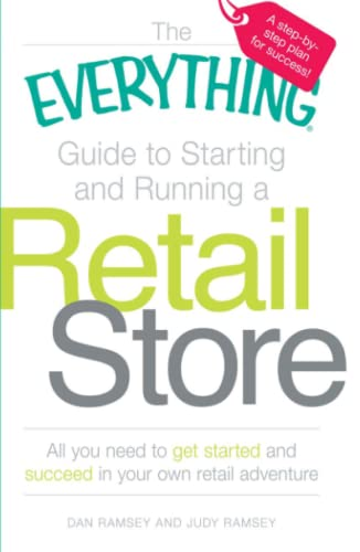 9781598697834: The Everything Guide to Starting and Running a Retail Store: All you need to get started and succeed in your own retail adventure