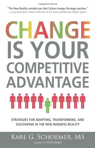 9781598698015: Change is Your Competitive Advantage: Strategies for Adapting, Transforming, and Succeeding in the New Business Reality