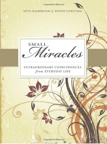 small miracles extraordinary coincidences from everyday life pdf