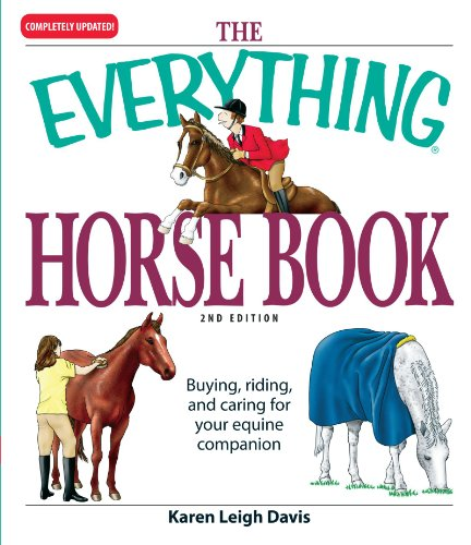 9781598698596: The Everything Horse Book: Buying, riding, and caring for your equine companion