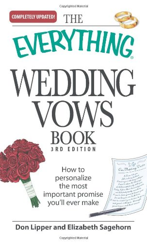 9781598698619: The Everything Wedding Vows Book: How to personalize the most important promise you'll ever make