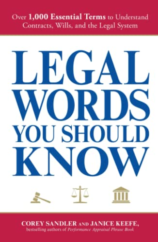 Legal Words You Should Know: Over 1,000 Essential Terms to Understand Contracts, Wills, and the ...