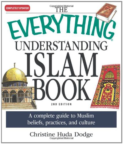 9781598698671: The Everything Understanding Islam Book: A complete guide to Muslim beliefs, practices, and culture