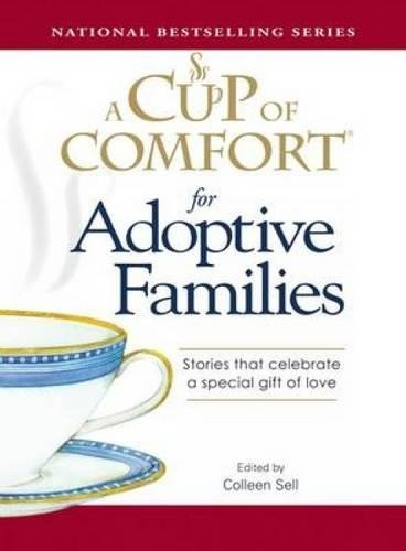 9781598698701: A Cup of Comfort for Adoptive Families: Stories that celebrate a special gift of love