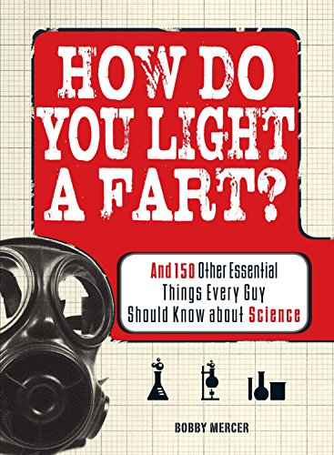 9781598699845: How Do You Light a Fart?: And 150 Other Essential Things Every Guy Should Know about Science