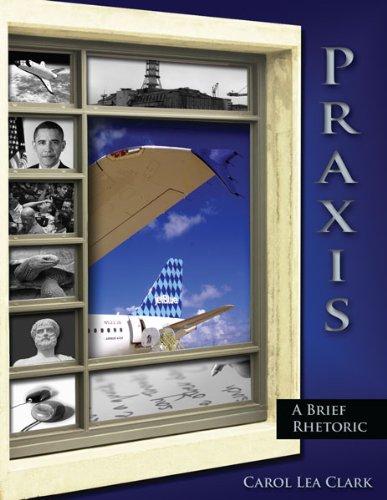 Praxis: A Brief Rhetoric: Carol Lea Clark