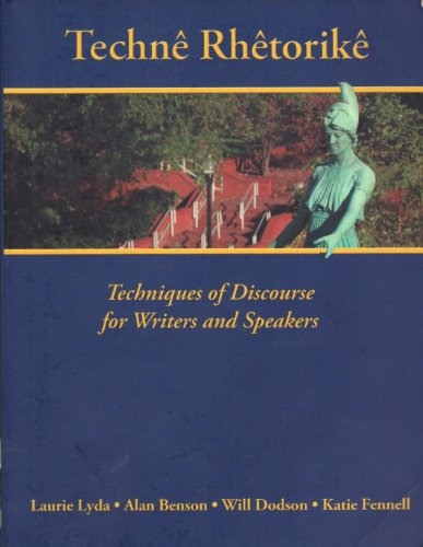9781598712544: Techne Rhetorike - Techniques of Discourse for Writers and Speakers (University of North Carolina, G