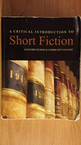9781598713312: A CRITICAL INTRODUCTION TO Short Fiction: GUILFORD TECHNICAL COMMUNITY COLLEGE