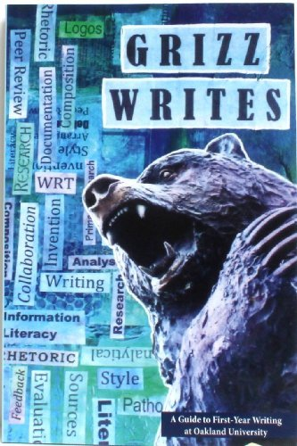 9781598715491: Grizz Writes A Guide to First-Year Writing at Oakland University WRT 102 150 160