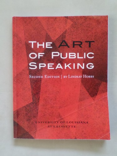 9781598716504: The Art of Public Speaking Second Edition (University of Louisiana At Lafayette)