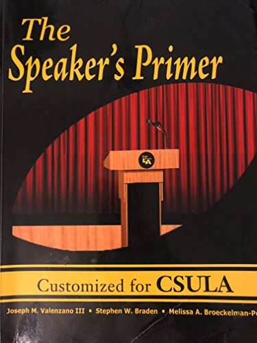 9781598716771: The Speaker's Primer Customized for CSULA