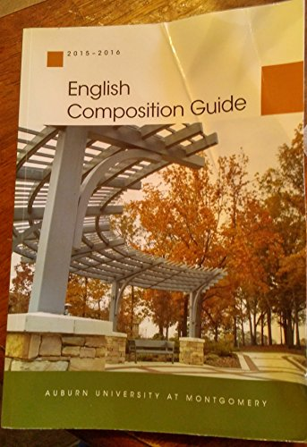 9781598717921: ENGLISH COMPOSITION GUIDE 2015-2016 AUBURN UNIVERSITY AT MONTGOMERY ((PAPERBACK)