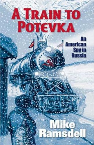 A Train To Potevka: Mike Ramsdell