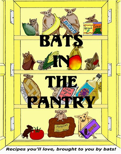 Bats in the Pantry