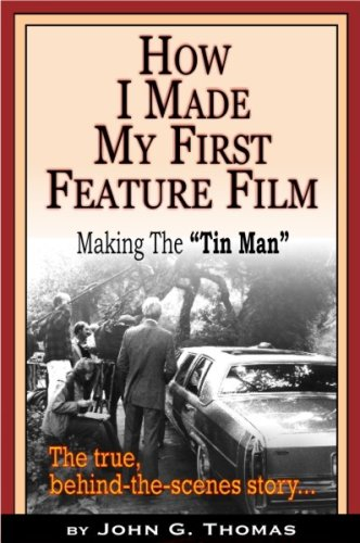 9781598721294: Making the Tin Man: How I Made My First Feature Film