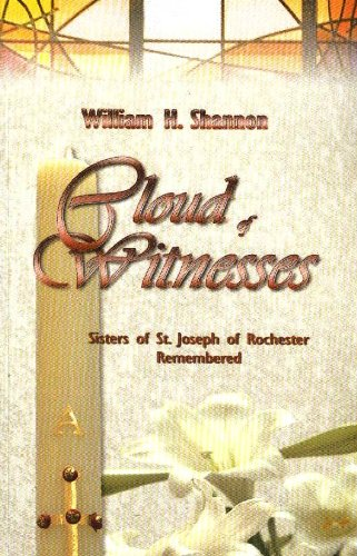 9781598726985: Cloud of Witnesses : Sisters of St. Joseph of Rochester Remembered