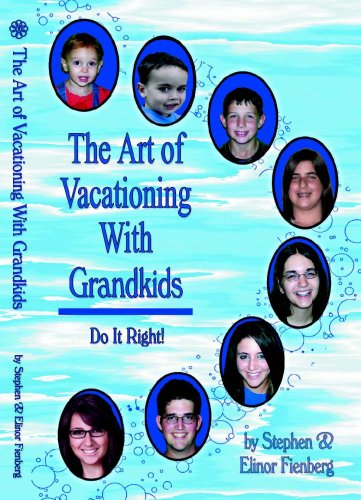 The Art of Vacationing With Grandkids: Fienberg, Stephen; Fienberg, Elinor