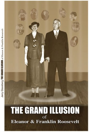 9781598728781: The Grand Illusion of Eleanor & Franklin Roosevelt