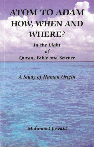 Atom to Adam - How, When and: Mahmood Jawaid