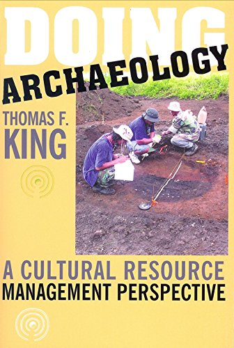 9781598740028: Doing Archaeology: A Cultural Resource Management Perspective