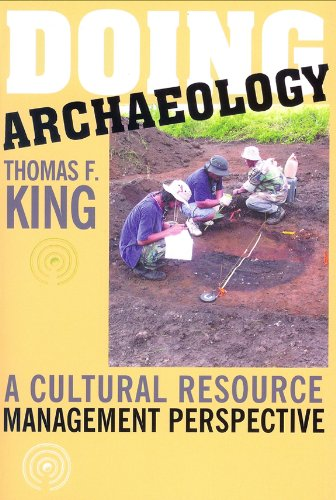 9781598740035: Doing Archaeology: A Cultural Resource Management Perspective