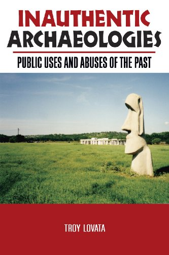 9781598740110: Inauthentic Archaeologies: Public Uses and Abuses of the Past